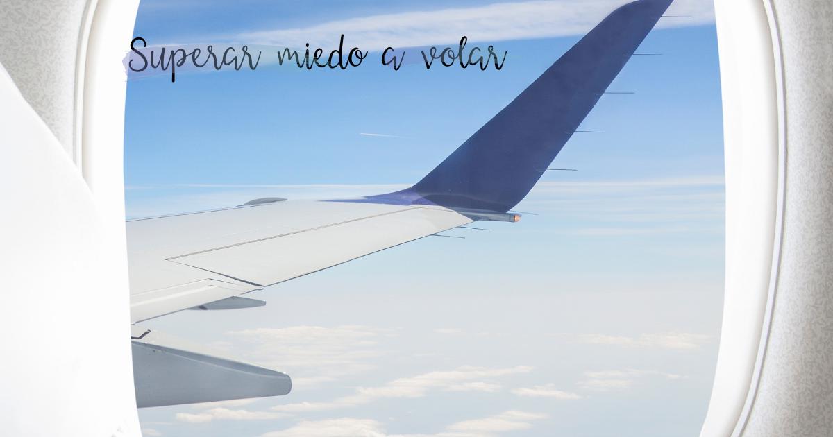 Cómo superar el miedo a volar. Entiende tu problema