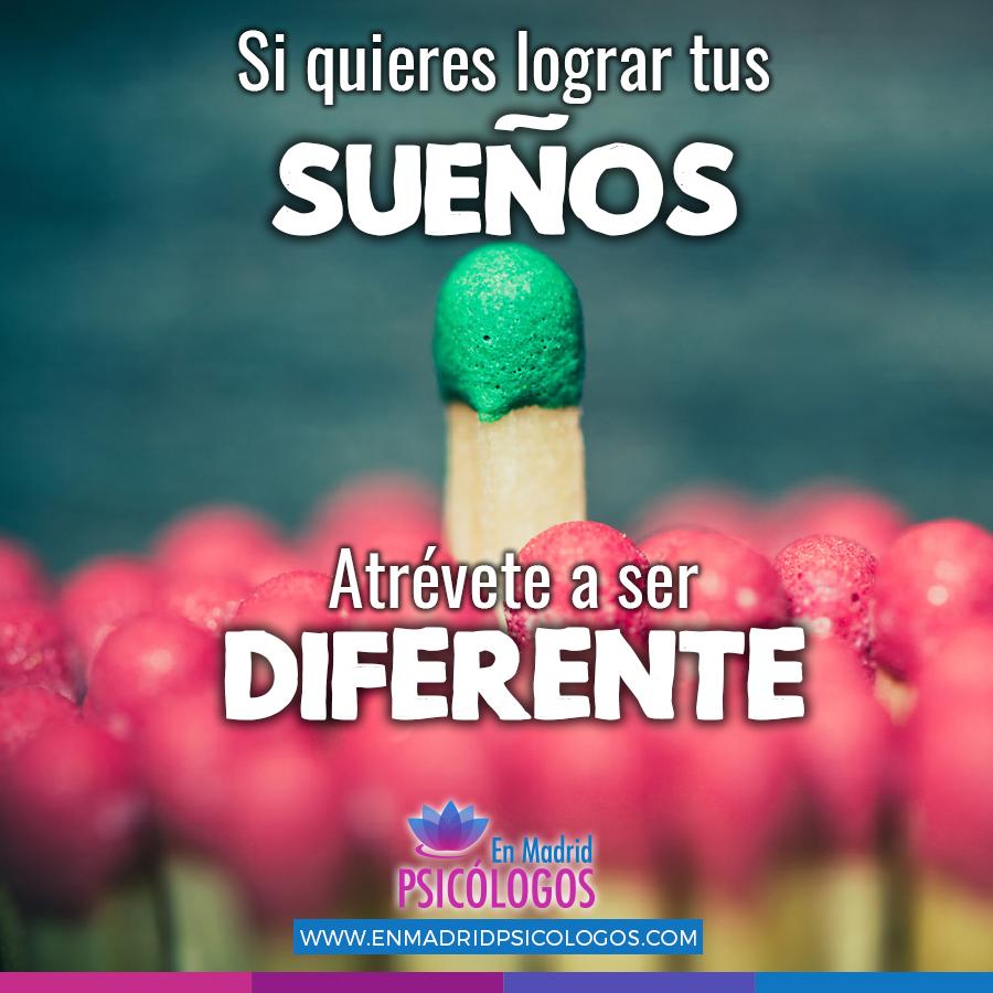 si quieres lograr tus sueños atrévete a ser diferente